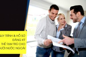Thủ tục cấp thẻ tạm trú cho người nước ngoài