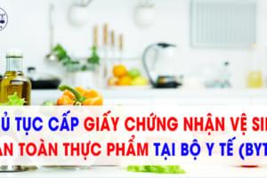 Thủ tục cấp giấy chứng nhận cơ sở đủ điều kiện an toàn thực phẩm - Bộ Y tế