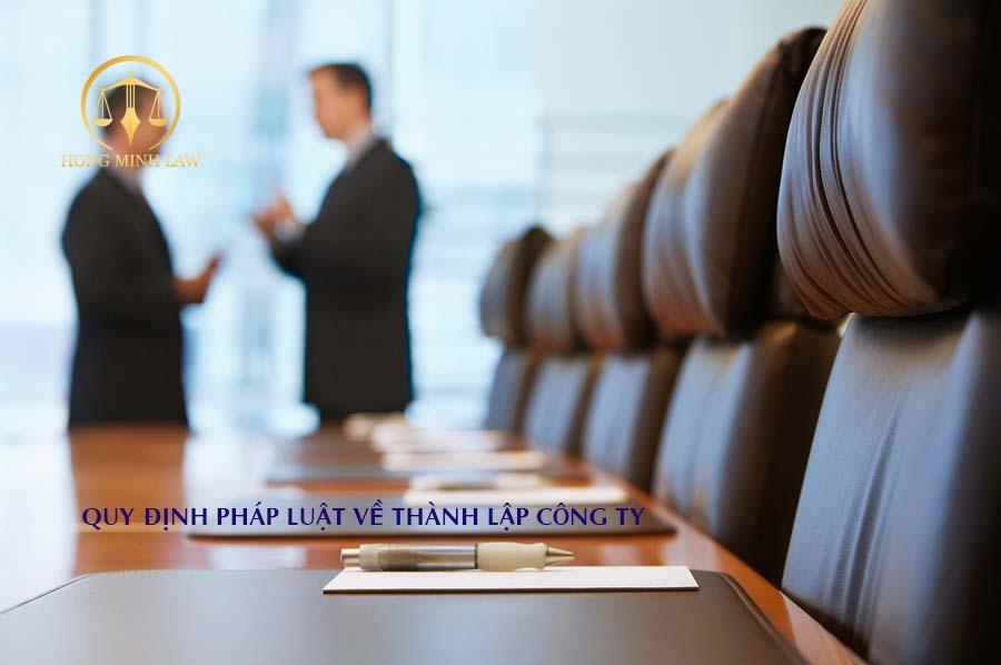 Quy định pháp luật về thành lập công ty